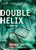 Double Helix ebook by Nancy Werlin