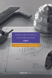 Série Metódica Ocupacional (SMO) ebook by SENAI-SP