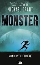 Monster - tome 1 - Gone est de retour ebook by Michael GRANT, Julie LAFON