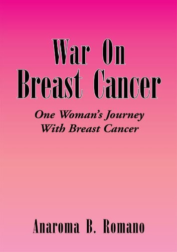 War On Breast Cancer - One Woman's Journey With Breast Cancer ebook by Ophelia A. Powell-Torres & Victor M. T