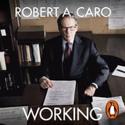 Working - Researching, Interviewing, Writing Audiolibro by Robert A Caro