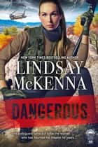 Dangerous - Delos Series, Book 10 ebook by Lindsay McKenna