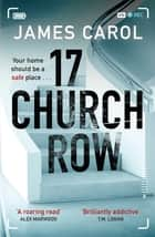 17 Church Row - We all have darker instincts . . . ebook by James Carol