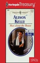 Man About The House ebook by Alison Kelly
