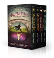 Magemother: The Complete Series - Magemother, #5 ebook by Austin J. Bailey