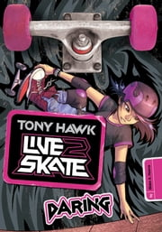 Tony Hawk: Daring ebook by Blake Hoena,Fernando Cano