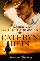 Summer and the Groomsman ekitaplar by Cathryn Hein