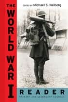 The World War I Reader ebook by Michael S. Neiberg