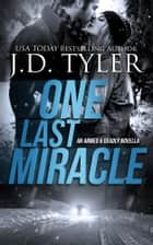 One Last Miracle ebook by J.D. Tyler