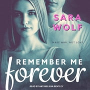 Remember Me Forever audiobook by Sara Wolf