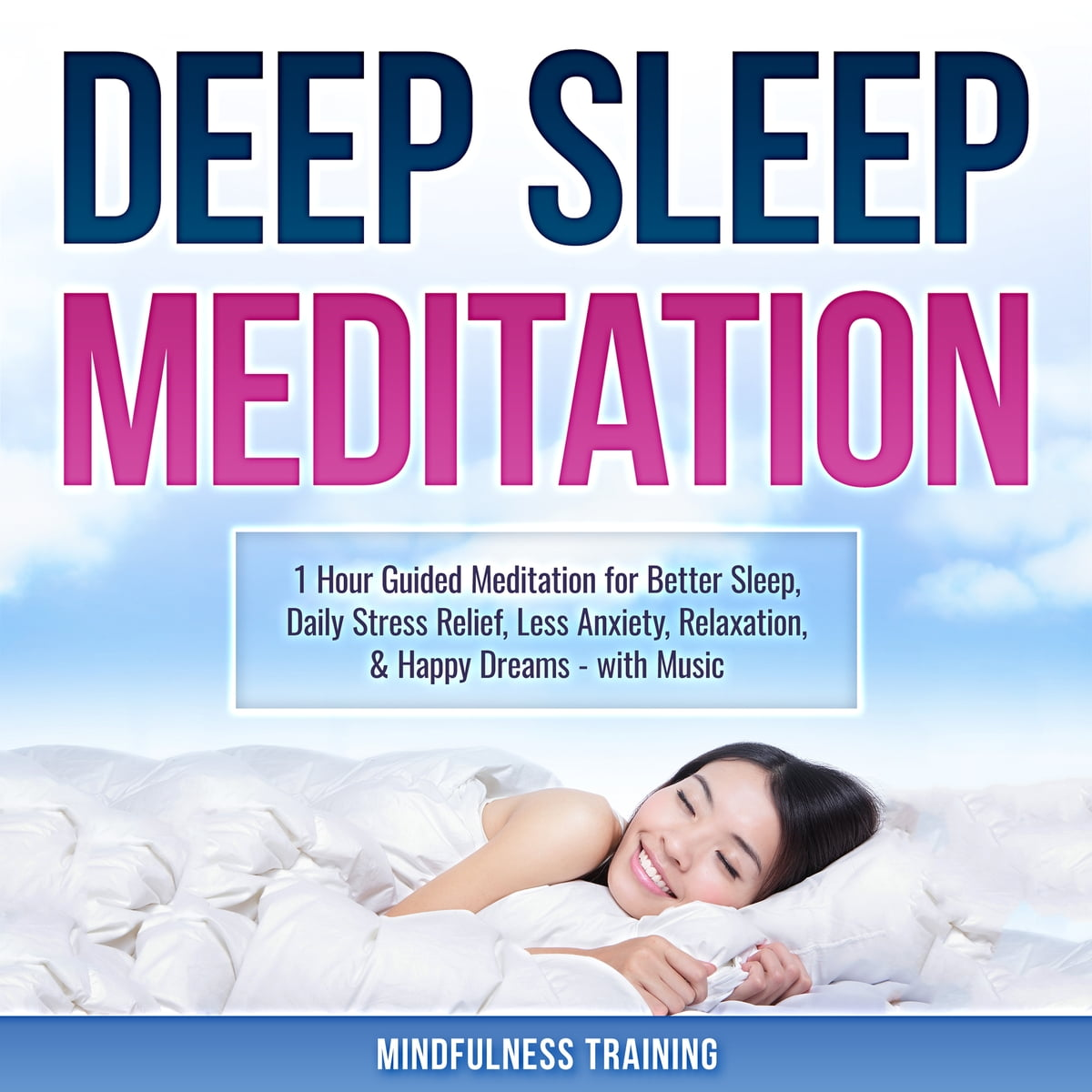 Deep Sleep Meditation: 1 Hour Guided Meditation for Better Sleep, Daily  Stress Relief, Less Anxiety, Relaxation, & Happy Dreams - with Music  audiobook