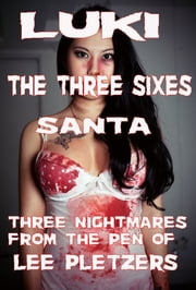 Luki, The Three Sixes, Santa ebook by Lee Pletzers