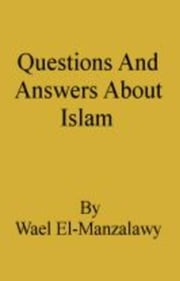 Questions And Answers About Islam ebook by Wael El-Manzalawy