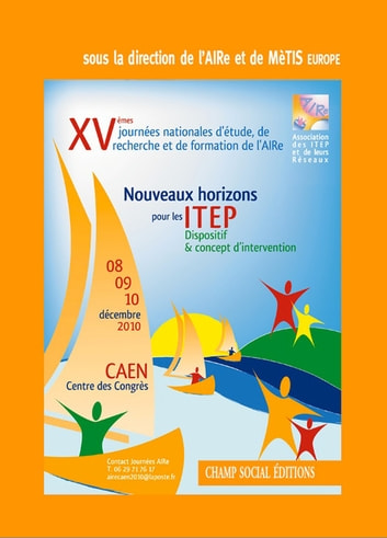 Nouveaux horizons pour les ITEP - Dispositif et concept d'intervention eBook by Association Aire