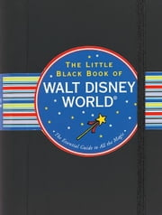 The Little Black Book of Walt Disney World, 2011 Edition ebook by Rona Gindin