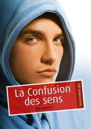La confusion des sens (érotique gay) ebook by Bravery