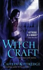 Witch Craft ebook by Caitlin Kittredge
