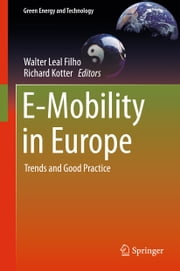 E-Mobility in Europe - Trends and Good Practice ebook by Walter Leal Filho,Richard Kotter