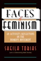 Faces Of Feminism - An Activist's Reflections On The Women's Movement ebook by Sheila Tobias
