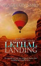 Lethal Landing ebook by Madelon Smid