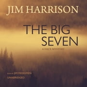 The Big Seven - A Faux Mystery audiobook by Jim Harrison