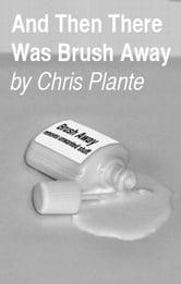 And Then There Was Brush Away ebook by Chris Plante