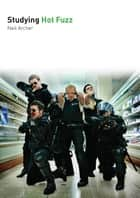 Studying Hot Fuzz ebook by Neil Archer