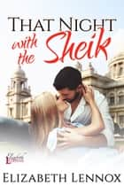 That Night with the Sheik ebook by Elizabeth Lennox