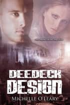 DeeDeck Design ebook by Michelle O'Leary