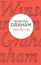 Take My Life ebook by Winston Graham