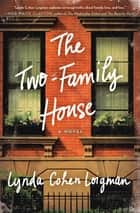 The Two-Family House ebook by Lynda Cohen Loigman