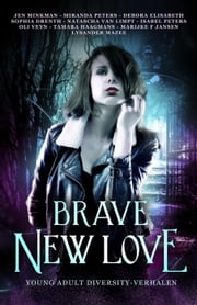 Brave New Love ebook by Jen Minkman, Miranda Peters, Debora Elisabeth,...