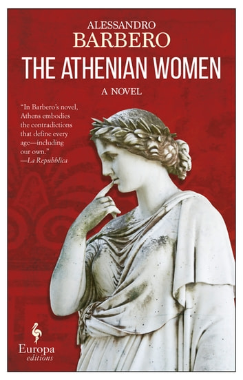 The Athenian Women - A Novel eBook by Alessandro Barbero