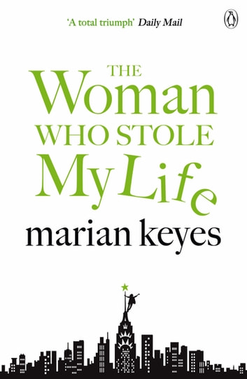 The Woman Who Stole My Life ebook by Marian Keyes