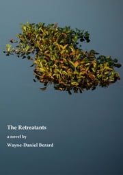 The Retreatants ebook by Wayne-Daniel Berard