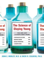 The Science of Staying Young ebook by Morley, John