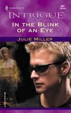 In the Blink of an Eye ebook by Julie Miller