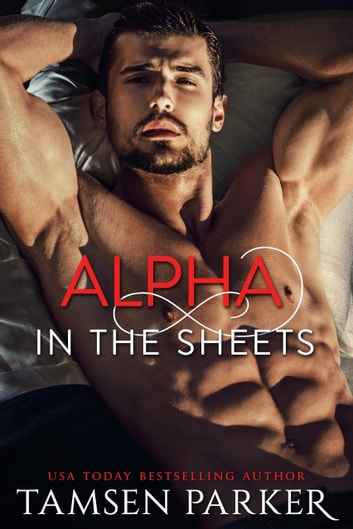Alpha in the Sheets ebook by Tamsen Parker