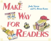 Make Way for Readers ebook by Judy Sierra,G. Brian Karas