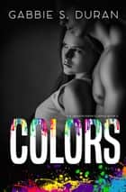 Colors ebook by Gabbie S. Duran