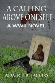 A Calling Above Oneself ebook by Adair E.R. Jacobs