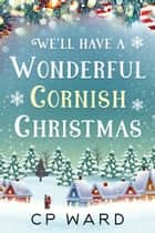 We'll have a Wonderful Cornish Christmas ebook by