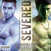 Severed - Alien Warrior BBW I/R Science Fiction Paranormal Romance audiobook by Evangeline Anderson