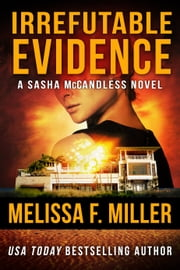 Irrefutable Evidence - (Sasha McCandless No. 7) ebook by Melissa F. Miller