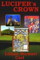 Lucifer's Crown ebook by Lillian Stewart Carl