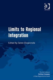 Limits to Regional Integration ebook by Søren Dosenrode