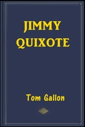Jimmy Quixote ebook by Tom Gallon