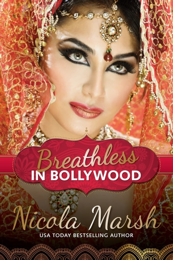 Breathless in Bollywood ebook by Nicola Marsh