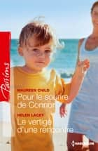 Pour le sourire de Connor - Le vertige d'une rencontre ebook by Maureen Child, Helen Lacey