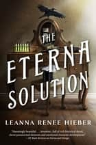 The Eterna Solution - The Eterna Files #3 ebook by Leanna Renee Hieber